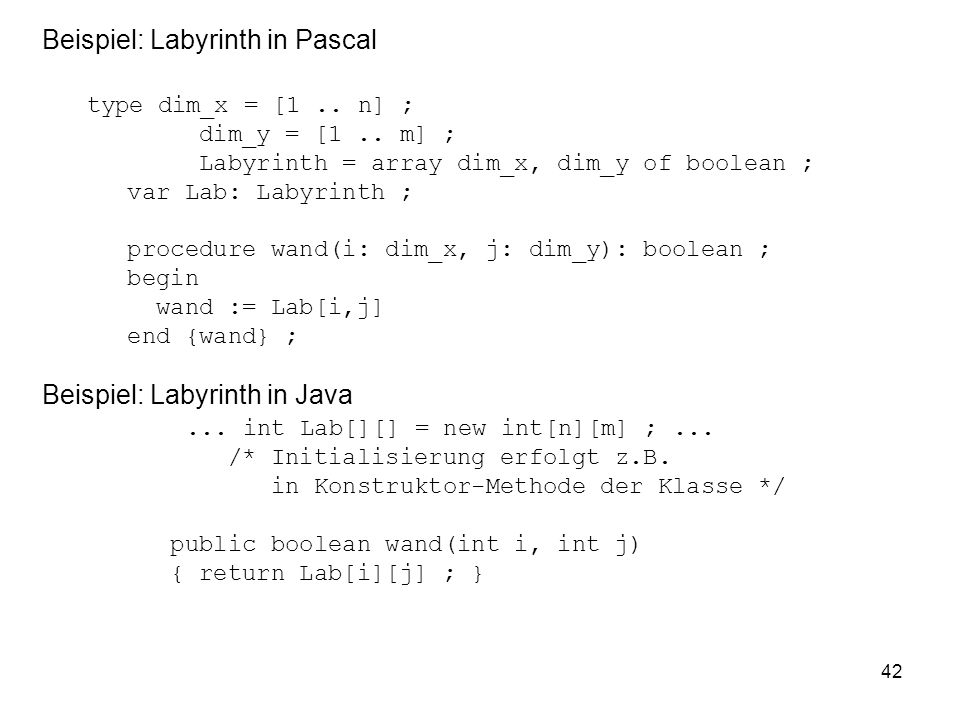 Beispiel: Labyrinth in Pascal type dim_x = [1 .. n] ;